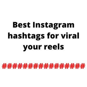 Best hashtags for Instagram reels viral | Instagram Reels hashtags