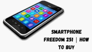 Smartphone Freedom 251 | How to Buy