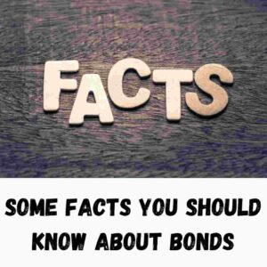 Some Facts you should know about Bonds
